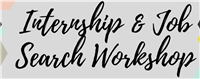 Internship and Job Search Workshop